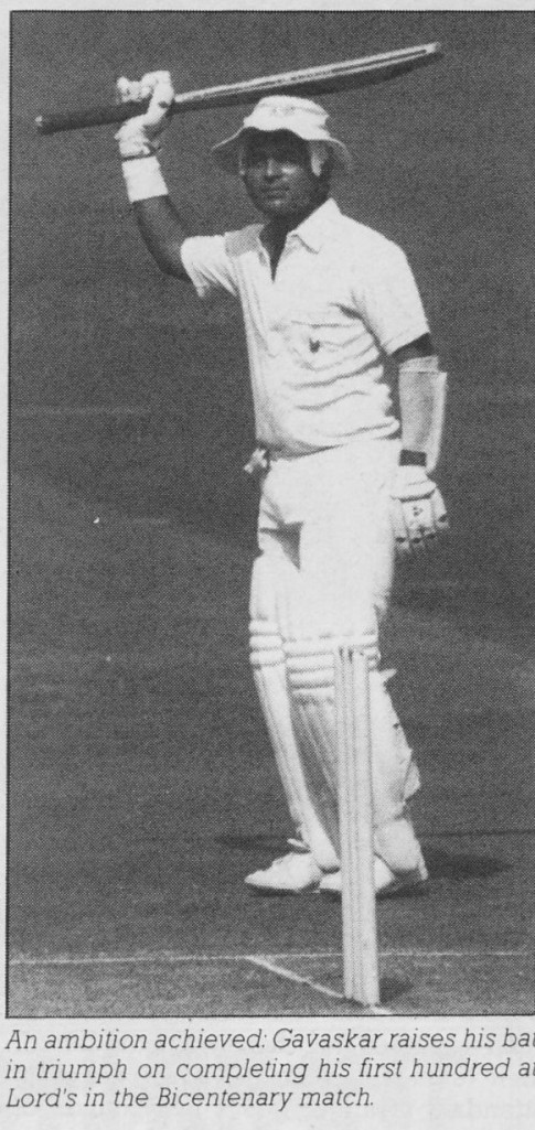 An ambition achieved Gavaskar raises his bat in triumph on completing his first hundred at Lords in the Bicentenary match.